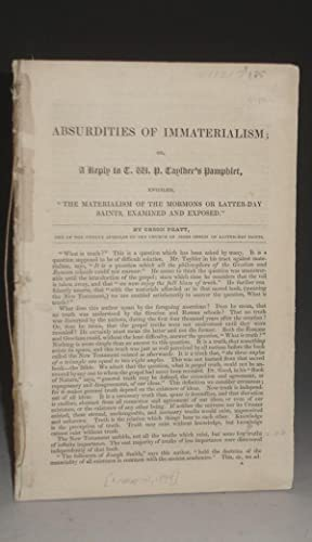 Absurdities of Immaterialism; or, A Reply to T. W. P. Taylor's Pamphlet.: Pratt, Orson
