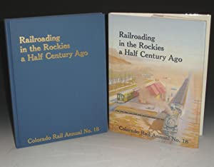 Colorado Rail Annual No. 18. Railroading in: Albi, Charles, Corneliuss