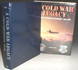A Cold War Legacy: A Tribute to Strategic Air Command -- 1946-1996: Lloyd, Alwyn T.