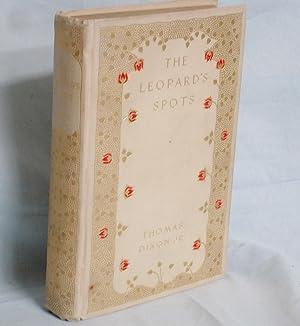The Leopard's Spots, a Romance of the: Dixon, Thomas ,