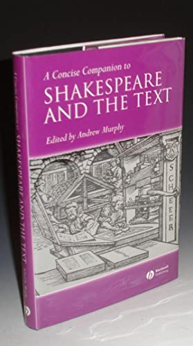 A Concise Companion to Shakespeare and the Text: Murphy, Andrew (ed)