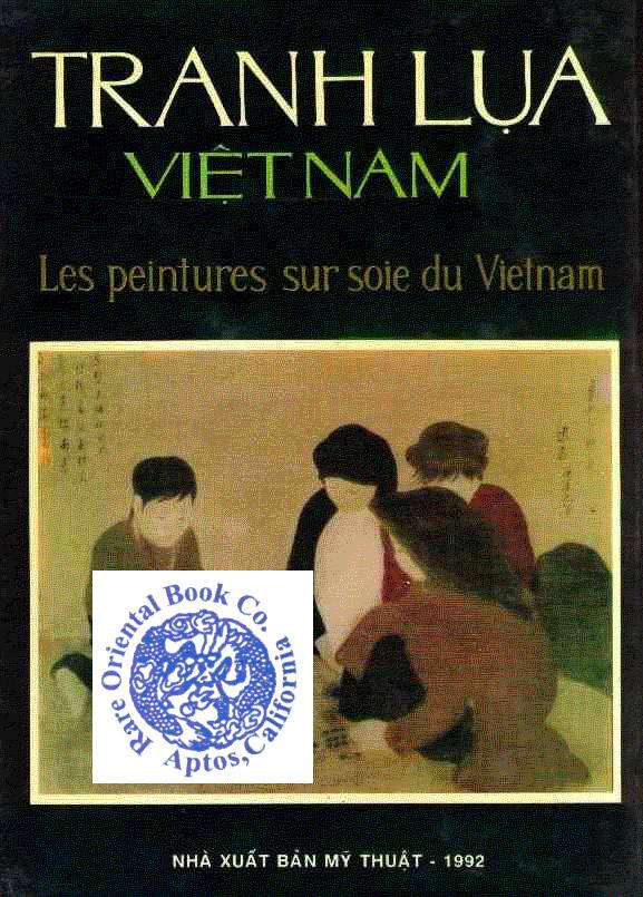 TRANH LUA VIETHAM: LES PEINTURES SUR SOIE: HOANG, Cong Luan.]