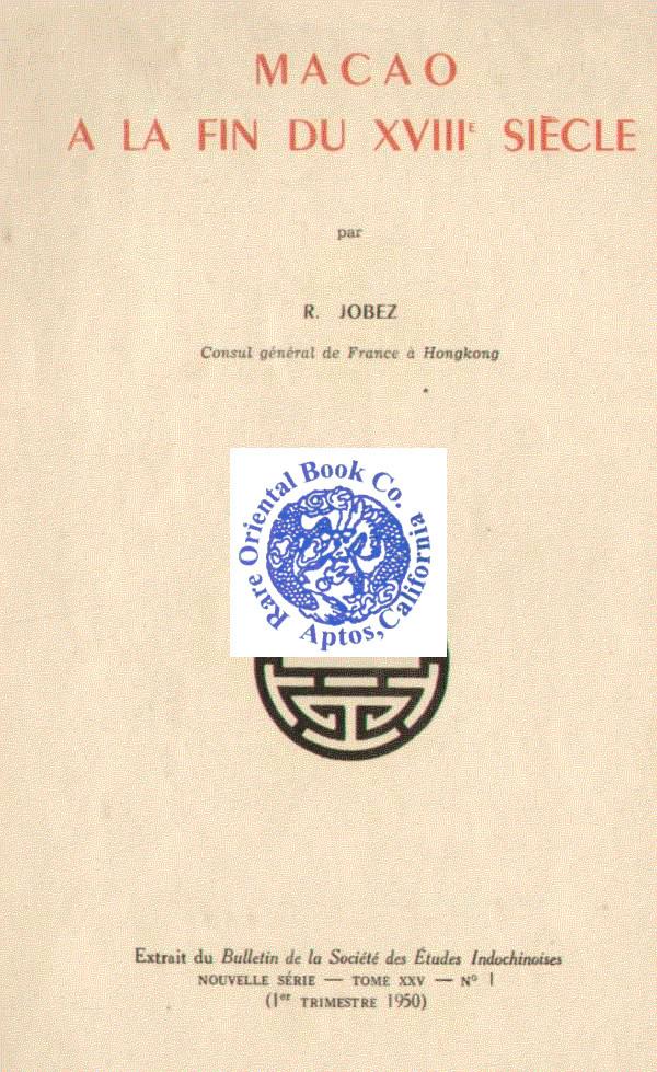 MACAO A LA FIN DU XVIII SIECLE. JOBEZ, R.