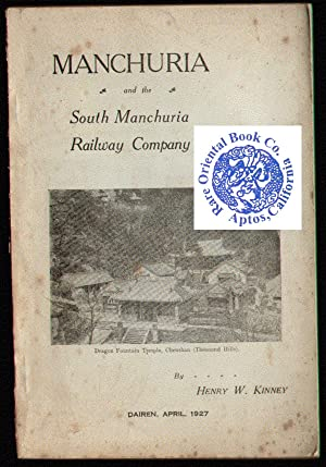 MODERN MANCHURIA AND THE SOUTH MANCHURIA RAILWAY: KINNEY, Henry W.