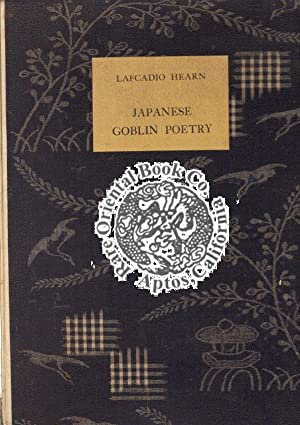 JAPANESE GOBLIN POETRY: Rendered into English By: HEARN, Lafcadio.