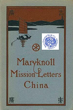MARYKNOLL MISSION LETTERS CHINA: Extracts From the: MARYKNOLL MISSION LETTERS.