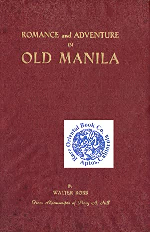 ROMANCE AND ADVENTURE IN OLD MANILA. [From: ROBB, Walter.