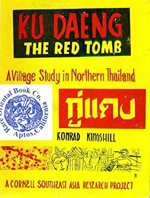 KU DAENG: THE RED TOMB: A Village: KINGSHILL, Konrad.