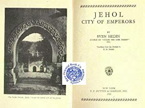 JEHOL CITY OF EMPERORS.: HEDIN, Sven.