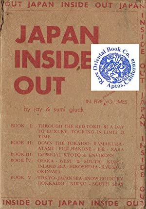 JAPAN INSIDE OUT: Definitive Travel Guide to: GLUCK, Jay. et