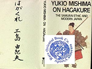 YUKIO MISHIMA ON HAGAKURE THE SAMURAI ETHIC: MISHIMA, Yukio.]