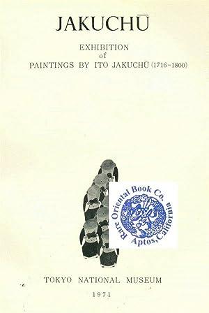JAKUCHU: Exhibition of Paintings by Ito Jakuchu: TOKYO NATIONAL MUSEUM.