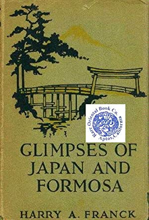 GLIMPSES OF JAPAN AND FORMOSA.: FRANCK, Harry A.