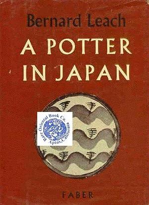 A POTTER IN JAPAN 1952-1954.: LEACH, Bernard.