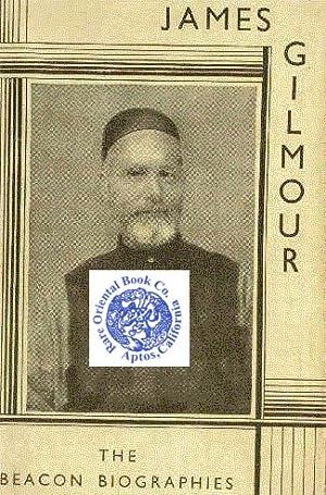 JAMES GILMOUR OF MONGOLIA: His Dairies Letters: LOVETT, Richard. ed.