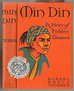 MIN DIN A STORY OF HIDDEN TREASURE: THURBER, Robert B.