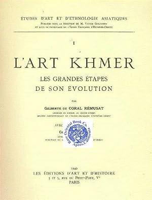L'ART KHMER, LES GRANDES ETAPES DE SON: CORAL-REMUSAT, Gilberte de.