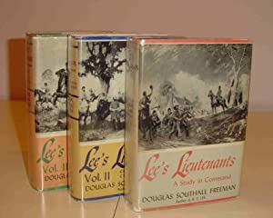Lee's Lieutenants a Study in Command: Douglas Southall Freeman