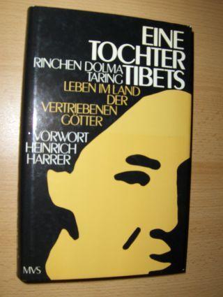 EINE TOCHTER TIBETS - LEBEN IM LAND: Taring, Rinchen Dolma,