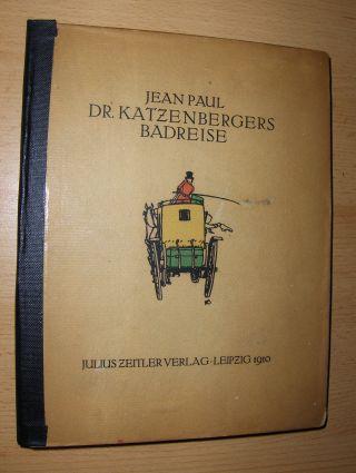 DR. KATZENBERGERS BADREISE Mit fünf Radierungen von: Jean-Paul (Richter), Johann