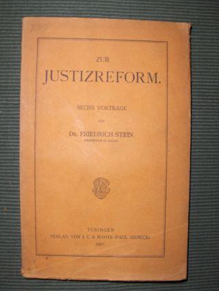 ZUR JUSTIZREFORM. Sechs Vorträge.: Stein *, Dr.