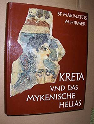 KRETA UND DAS MYKENISCHE HELLAS.: Marinatos, Spyridon und