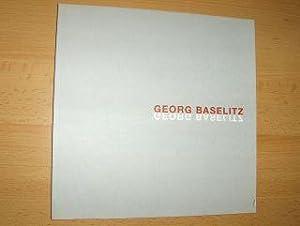 GEORG BASELITZ *. (Text: Scheinwelt).: Kleine, Susanne: