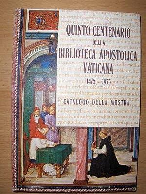 QUINTO CENTENARIO DELLA BIBLIOTECA APOSTOLICA VATICANA 1475-1975: Stickler, Alfonso M.: