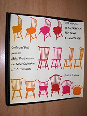 300 YEARS OF AMERICAN SEATING FURNITURE *. Chairs and Beds from the Mabel Brady Garvan and Other ...