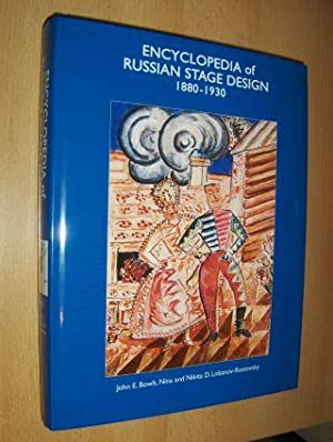 ENCYCLOPEDIA of RUSSIAN STAGE DESIGN 1880-1930 *.: Bowlt, John E.