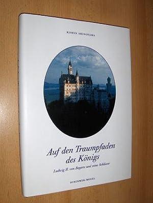 Auf den Traumpfaden des Königs. Ludwig II.: Shinoyama, Kishin und