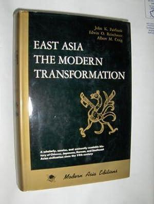 EAST ASIA - THE MODERN TRANSFORMATION *.: Fairbank, John K.,