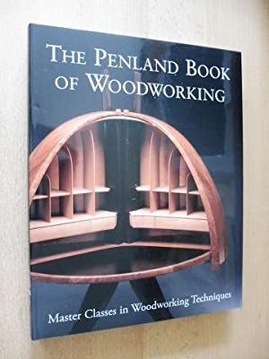 The Penland Book of Woodworking. Master Classes in Woodworking Techniques. Mit Beiträgen der Arbe...