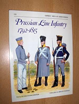 Prussian Line Infantry 1792-1815 *.: Hofschröer (Text by),