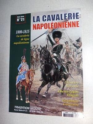 LA CAVALERIE NAPOLEONIENNE 1800-1815 *. La cavalerie: Pigeard, Alain und