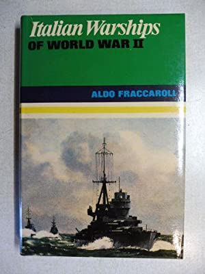 Italian Warships OF WORLD WAR II *.: Fraccaroli, Aldo: