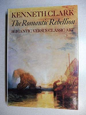 The Romantic Rebellion *. ROMANTIC VERSUS CLASSIC ART.