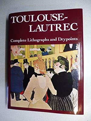 TOULOUSE-LAUTREC - His Complete Lithographs and Drypoints.