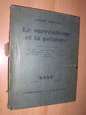 LE SURREALISME ET LA PEINTURE. (ERSTAUSGABE -: Breton *, Andre: