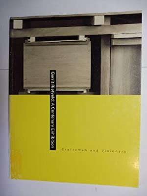 Gerrit Rietveld: A Centenary Exhibition - Craftsman and Visionary *.