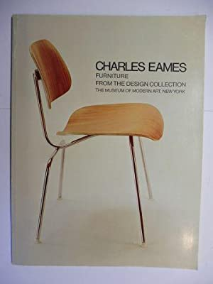 CHARLES EAMES * - FURNITURE FROM THE DESIGN COLLECTION - THE MUSEUM OF MODERN ART, NEW YORK.