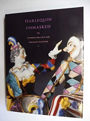 HARLEQUIN UNMASKED - THE COMMEDIA DELL`ARTE AND PORCELAIN SCULPTURE.