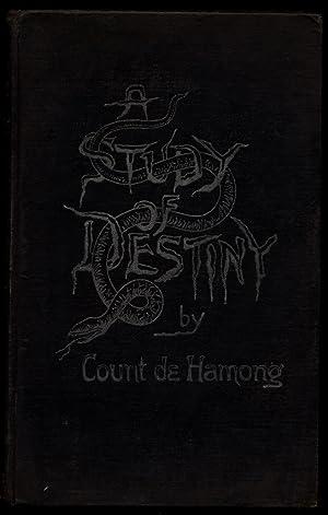 """A Study of Destiny: De Hamong, [Count] Leigh (pseudonym of Louis de Hamon, a.k.a. """"Cheiro"""")"""
