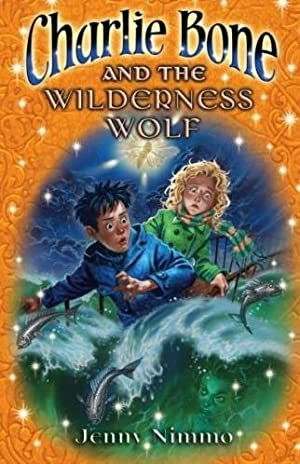CHARLIE BONE AND THE WILDERNESS WOLF -: Jenny Nimmo.