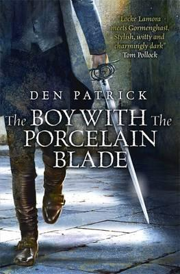 THE BOY WITH THE PORCELAIN BLADE Signed,: Den Patrick