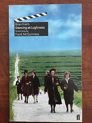 Brian Friel's Dancing at Lughnasa: Screenplay: Frank McGuinness; Brian