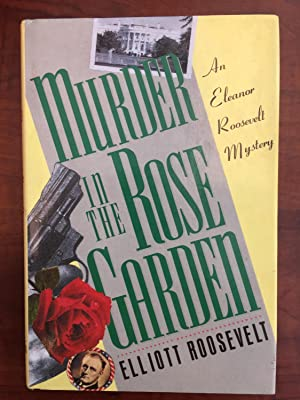 Murder in the Rose Garden: An Eleanor Roosevelt Mystery