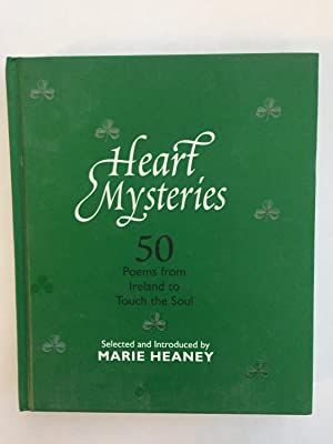 Heart Mysteries: 50 Poems from Ireland to: Marie Heaney