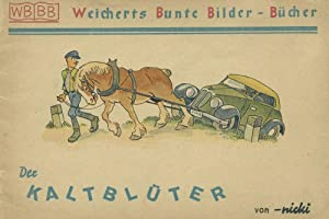 Der Kaltbluter [The Work Horse]: Nicki, pseud.