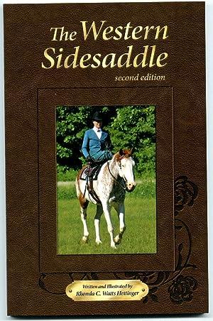 The Western Sidesaddle [2nd ed.]: Watts Hettinger, Rhonda C.